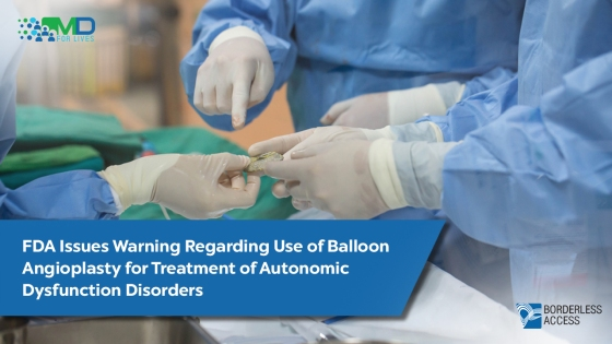 FDA Issues Warning Regarding the Use of Balloon Angioplasty For Treatment Of Autonomic Dysfunction Disorders