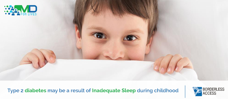 Type 2 diabetes may be a result of inadequate sleep during childhood